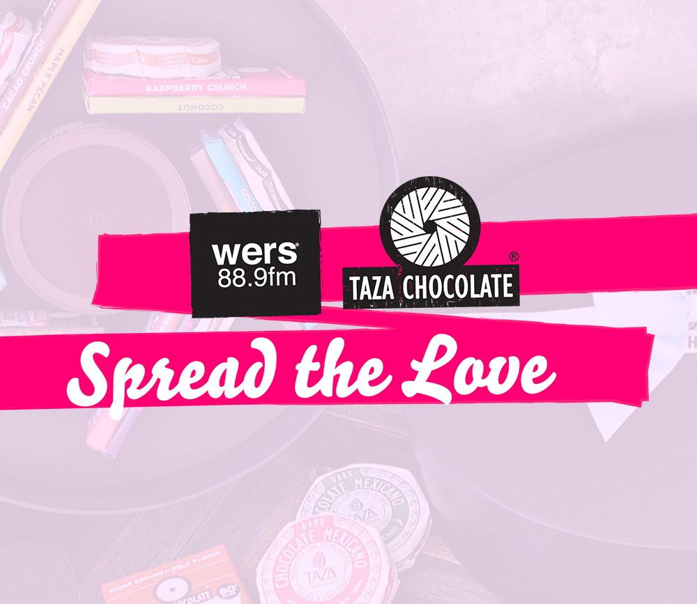 Spread The Love with WERS + Taza Chocolate