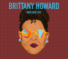 WERS Deep Dive: A Look at Brittany Howard's Genre Fusion