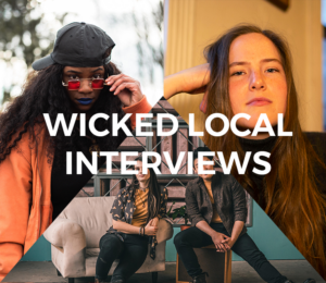 Wicked Local Wednesday - Interviews