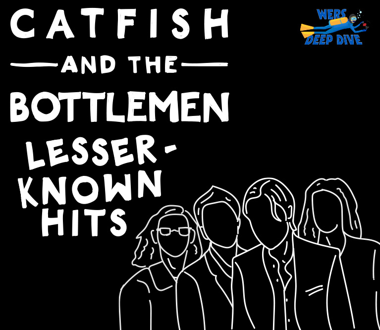 WERS Deep Dive: Catfish And The Bottlemen's Lesser-Known Hits