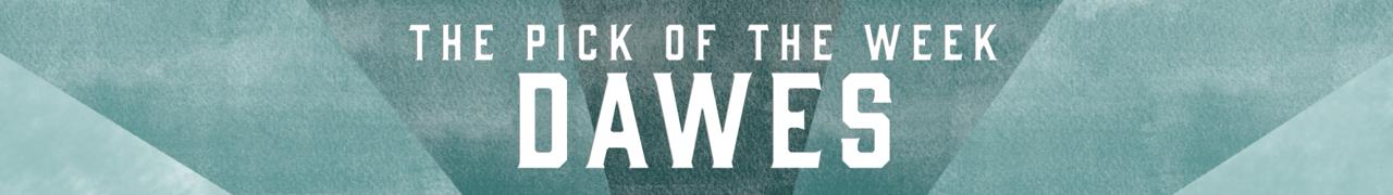 Pick of the Week: Dawes