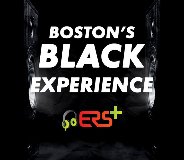 ERS+ Boston's Black Experience