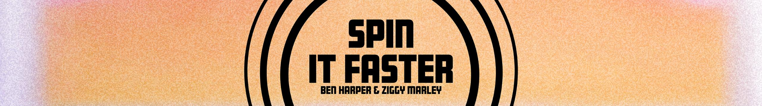 Spin It Faster Ben Harper Ziggy Marley
