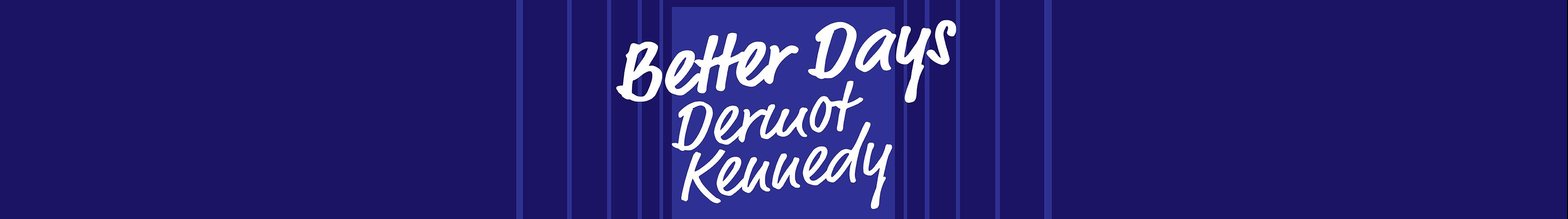 """Dermot Kennedy """"Better Days"""""""